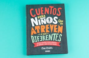 """Cuentos para niños que se atreven a ser diferentes"""
