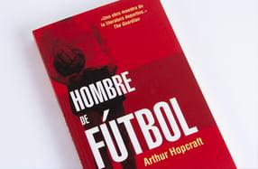 """""""Hombre de fútbol"""", el mejor ensayo sobre fútbol"""