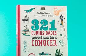 """""""321 Curiosidades que todo el mundo debería conocer"""""""