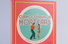 """""""Cuando éramos horteras"""", un libro con mucho color"""