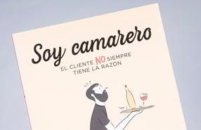 """""""Soy Camarero: El cliente no siempre tiene la razón"""""""