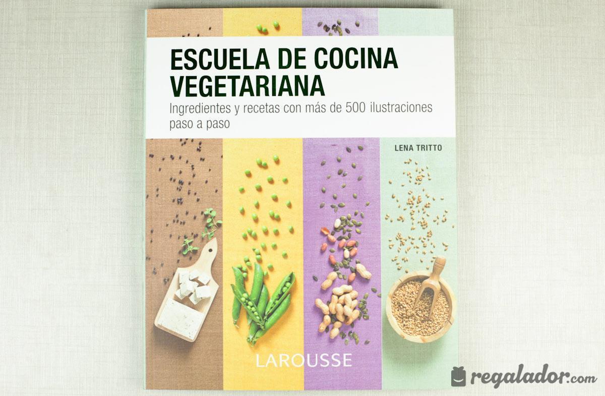 Libro escuela de cocina vegetariana - Escuela de cocina vegetariana ...