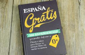 """""""España gratis - 500 experiencias que puedes disfrutar a 0€"""""""