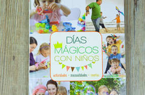 Días mágicos con niños: 40 planes para disfrutar con ellos