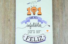 101 ideas infalibles para ser feliz