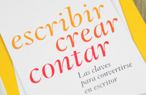 """""""Escribir, crear, contar"""": Las claves para convertirse en escritor"""